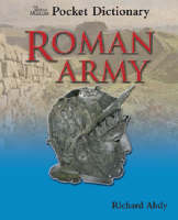 British Museum Pocket Dictionary Roman Army by Richard Abdy