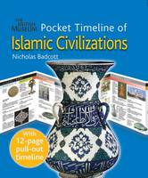 The British Museum Pocket Timeline of Islamic Civilizations by Nicholas Badcott