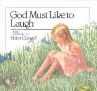 God Must Like to Laugh by Helen Caswell