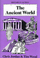 The Ancient World by Chris Jordan, Tim Wood