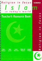 Islam in Today's World Teacher's Resource Book by Janet Orchard, Claire Clinton, Sally Lynch, Deborah Weston