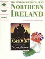 The Struggle for Peace in Northern Ireland Students' Book A Modern World Study by Ben Walsh, Schools History Project