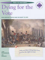 Dying for the Vote Pupils' Book A Key Stage 3 Depth Study on the Chartists and the Suffragettes by Jane Richardson, Ian Dawson