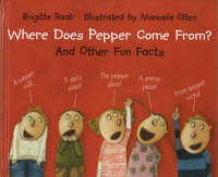 Where Does Pepper Come From? by Brigitte Raab, Manuela Olten