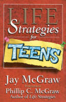 Life Strategies for Teens by Jay McGraw, Dr. Phillip McGraw