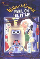 Wallace and Gromit Peril on the Pitch by Nick Park