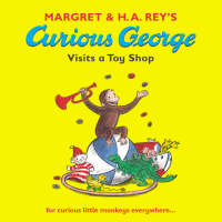 Curious George Visits a Toy Shop by Margret Rey