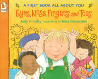 Eyes, Nose, Fingers and Toes by Judy Hindley
