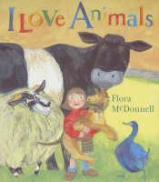 I Love Animals by Flora McDonnell