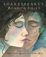 Shakespeare's Romeo and Juliet by Michael Rosen, William Shakespeare