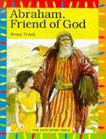 Abraham Friend of God by Penny Frank