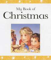 My Book of Christmas Bible Stories and Prayers by Lois Rock
