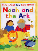 Noah and the Ark Big Book by Lois Rock