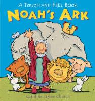 Noah's Ark Touch and Feel by Caroline Jayne Church
