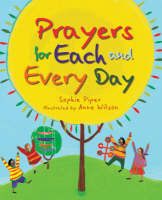 Prayers for Each and Every Day A Special Gift by Sophie Piper
