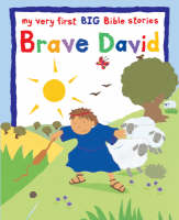 Brave David My Very First BIG Bible Stories by Lois Rock