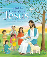 I Want to Know About Jesus by Christina Goodings