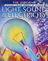 Light, Sound and Electricity by Kirsteen Rogers, P. Clarke, Alastair Smith