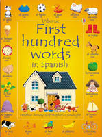 First 100 Words in Spanish by Heather Amery