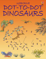 Dot-to-dot Dinosaurs by Karen Bryant-Mole, Jenny Tyler
