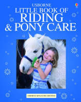 The Usborn Complete Book of Riding and Pony Care by Rosie Dickins