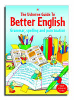 Usborne Guide to Better English Grammar, Spelling and Punctuation by R. Gee