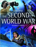 The Usborne Introduction to The Second World War Internet-linked by Paul Dowswell