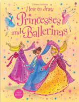 How to Draw Princesses and Ballerinas by Fiona Watt