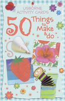 Activity Cards 50 Things to Make and Do by