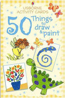 Activity Cards 50 Things to Draw and Paint by
