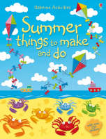 Summer Things to Make and Do by Fiona Watt