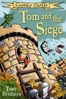Creaky Castle Tom and the Siege by Tony Bradman