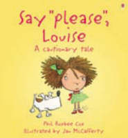 Say Please, Louise! by Phil Roxbee Cox