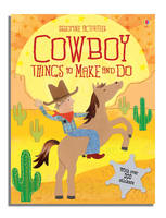 Cowboy Things to Make and Do by Fiona Watt