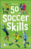 50 Soccer Skills by Jonathan Sheikh-Miller