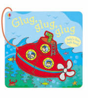 Glug, Glug, Glug Baby's First Bath Book by Fiona Watt