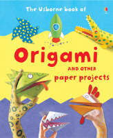 Book of Origami by Fiona Watt