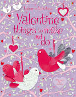 Valentine's Things to Make and Do by Fiona Watt