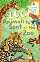 100 Animals to Spot at the Zoo by Philip Clarke