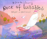 Bloomsbury Book of Lullabies by Belinda Hollyer