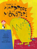There's a Wardrobe in My Monster by Adrienne Geoghegan