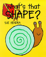 What's That Shape? by Sue Hendra