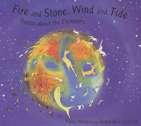 Fire and Stone, Wind and Tide Elements Poems by Robin Bell Corfield
