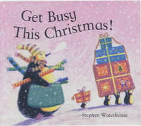 Get Busy This Christmas by Stephen Waterhouse
