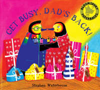 Get Busy,Dad's Back! by Stephen Waterhouse
