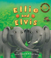 Ellie and Elvis by Vivian French