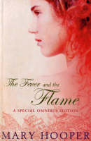 The Fever and the Flame At the Sign of the Sugared Plum ,  Petals in the Ashes by Mary Hooper