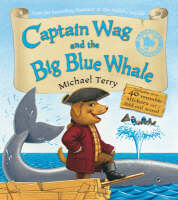 Captain Wag and the Big Blue Whale by Michael Terry