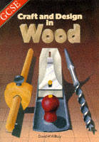 GCSE Craft and Design in Wood by David M. Willacy