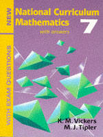 New National Curriculum Mathematics With Answers and Exam Questions by K.M. Vickers, M.J. Tipler, H.L. Van Hiele